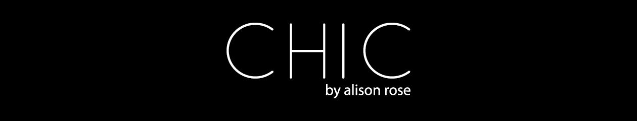 CHIC by Alison Rose